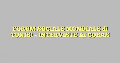 FORUM SOCIALE MONDIALE di TUNISI – INTERVISTE AI COBAS