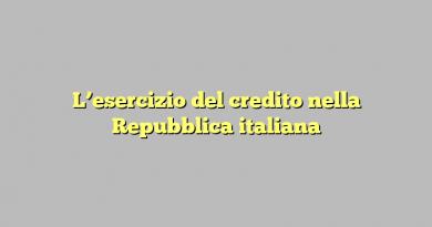 L'esercizio del credito nella Repubblica italiana