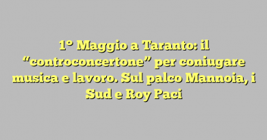 """1° Maggio a Taranto: il """"controconcertone"""" per coniugare musica e lavoro. Sul palco Mannoia, i Sud e Roy Paci"""