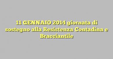 11 GENNAIO 2014 giornata di sostegno alla Resistenza Contadina e Bracciantile