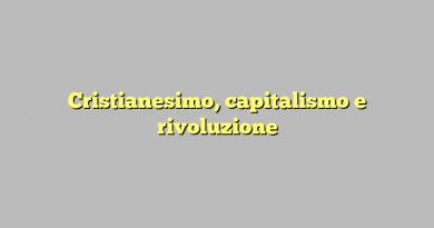 Cristianesimo, capitalismo e rivoluzione