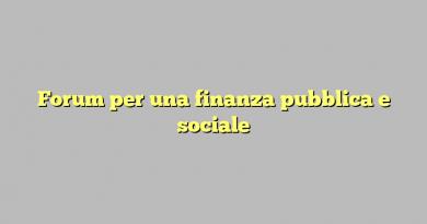Forum per una finanza pubblica e sociale