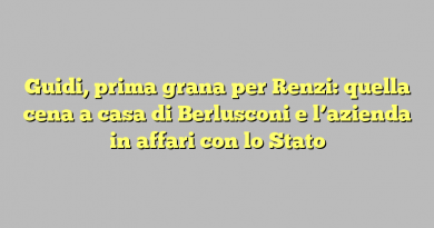 Guidi, prima grana per Renzi: quella cena a casa di Berlusconi e l'azienda in affari con lo Stato
