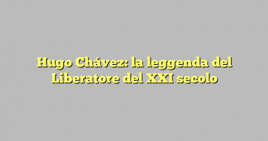 Hugo Chávez: la leggenda del Liberatore del XXI secolo