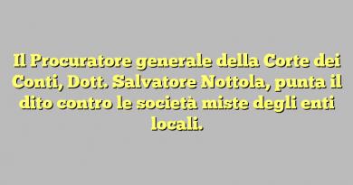 Il Procuratore generale della Corte dei Conti, Dott. Salvatore Nottola, punta il dito contro le società miste degli enti locali.