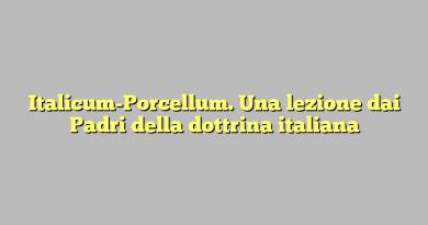 Italicum-Porcellum. Una lezione dai Padri della dottrina italiana