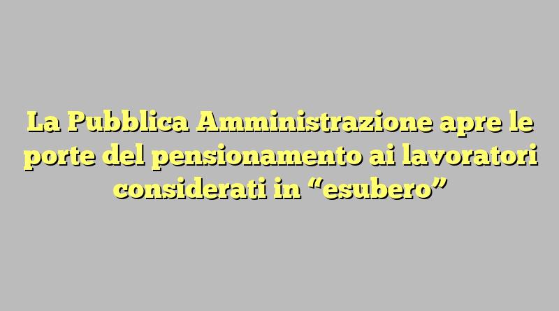 La pubblica amministrazione apre le porte del pensionamento ai lavoratori considerati in - Calcolo finestra pensione ...
