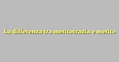 La differenza tra meritocrazia e merito