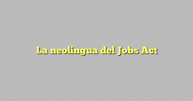 La neolingua del Jobs Act