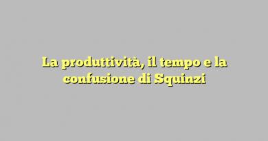 La produttività, il tempo e la confusione di Squinzi