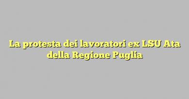 La protesta dei lavoratori ex LSU Ata della Regione Puglia