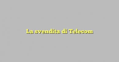 La svendita di Telecom