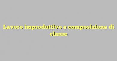 Lavoro improduttivo e composizione di classe