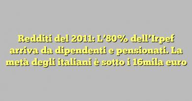 Redditi del 2011: L'80% dell'Irpef arriva da dipendenti e pensionati. La metà degli italiani è sotto i 16mila euro