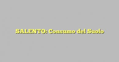 SALENTO: Consumo del Suolo