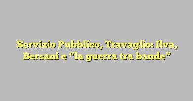 """Servizio Pubblico, Travaglio: Ilva, Bersani e """"la guerra tra bande"""""""