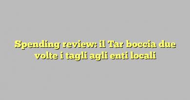 Spending review: il Tar boccia due volte i tagli agli enti locali