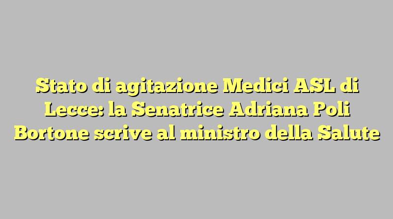 Stato di agitazione Medici ASL di Lecce: la Senatrice Adriana Poli Bortone scrive al ministro della Salute