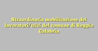 Straordinaria mobilitazione dei lavoratori/trici del comune di Reggio Calabria