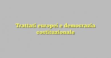 Trattati europei e democrazia costituzionale
